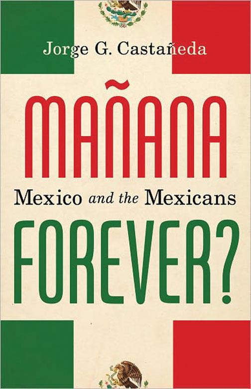 Mañana Forever? Mexico and the Mexicans | Princeton Alumni ...