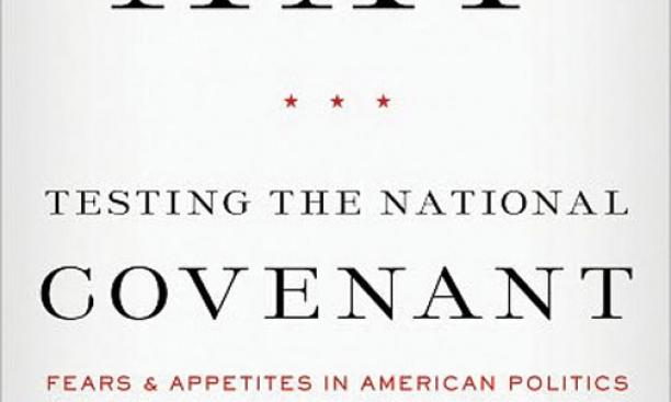 Testing the National Covenant: Fears and Appetites in Ameri­can Politics