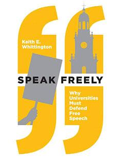 Why Universities Must Defend Free Speech by Princeton's Keith Whittington